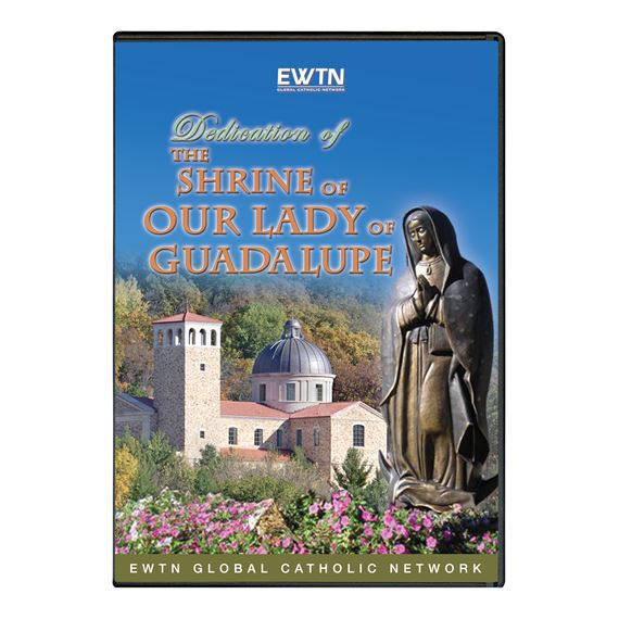 DEDICATION MASS/SHRINE/OUR LADY OF GUADALUPE DVD