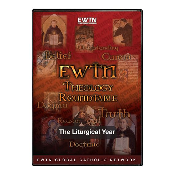THEOLOGY ROUNDTABLE: THE LITURGICAL YEAR - DVD