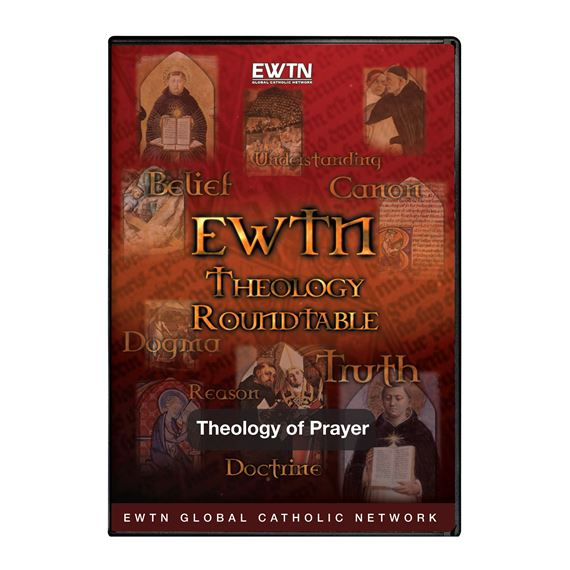 THEOLOGY ROUNDTABLE: THEOLOGY OF PRAYER - DVD