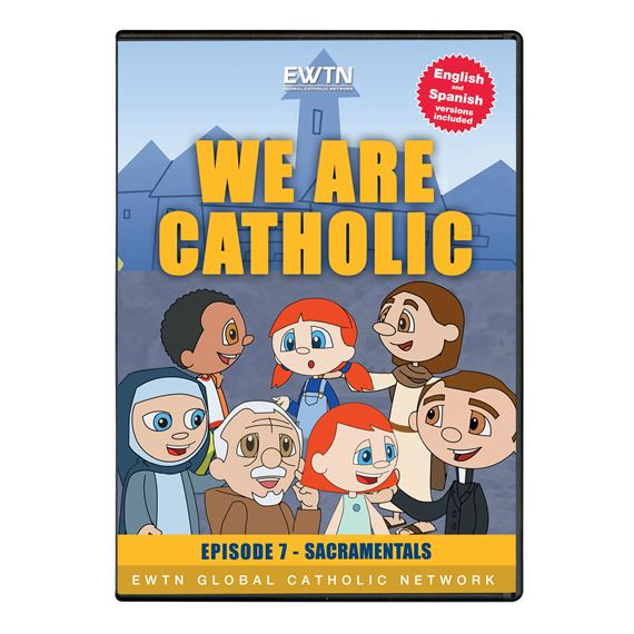 WE ARE CATHOLIC - SACRAMENTALS - DVD