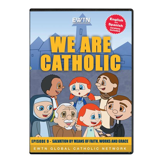 WE ARE CATHOLIC - SALVATION BY MEANS OF FAITH -DVD