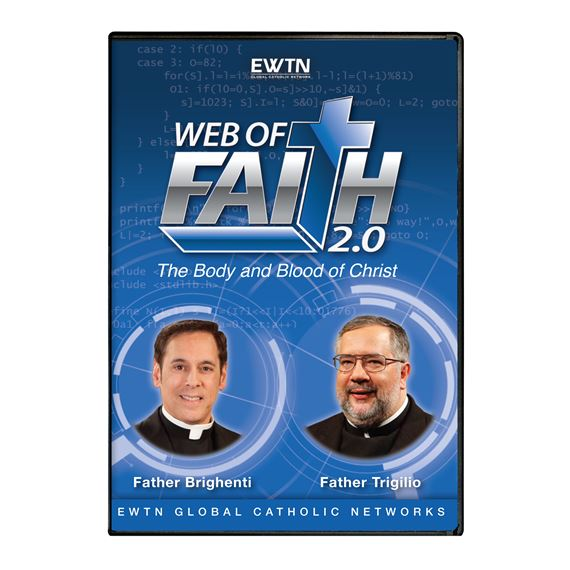 WEB OF FAITH 2.0: THE BODY & BLOOD OF CHRIST - DVD