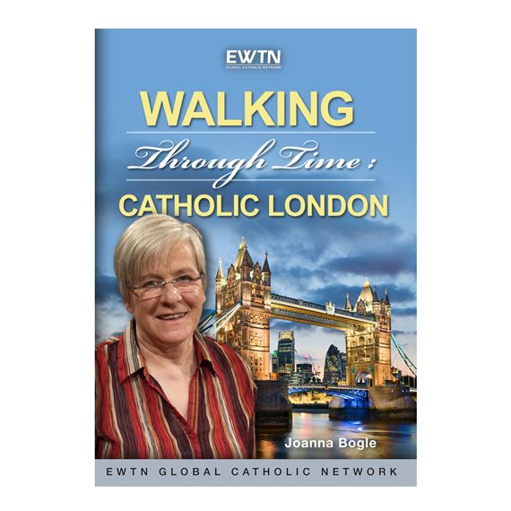 WALKING THROUGH TIME: CATHOLIC LONDON - DVD