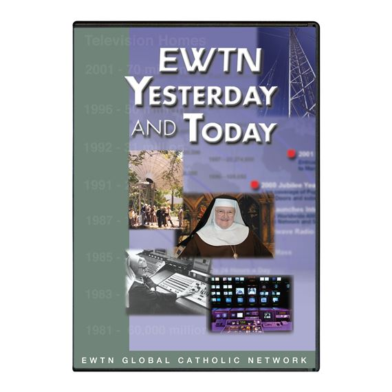 EWTN YESTERDAY AND TODAY - REVISED - DVD