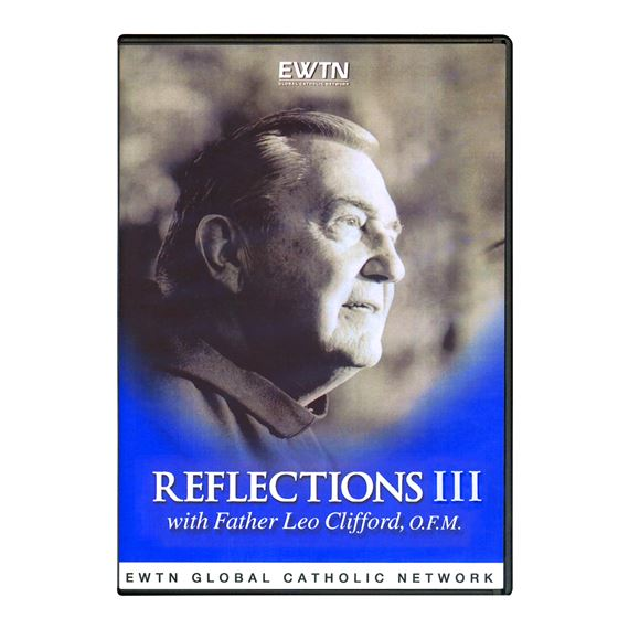 FR. LEO CLIFFORD'S REFLECTIONS III