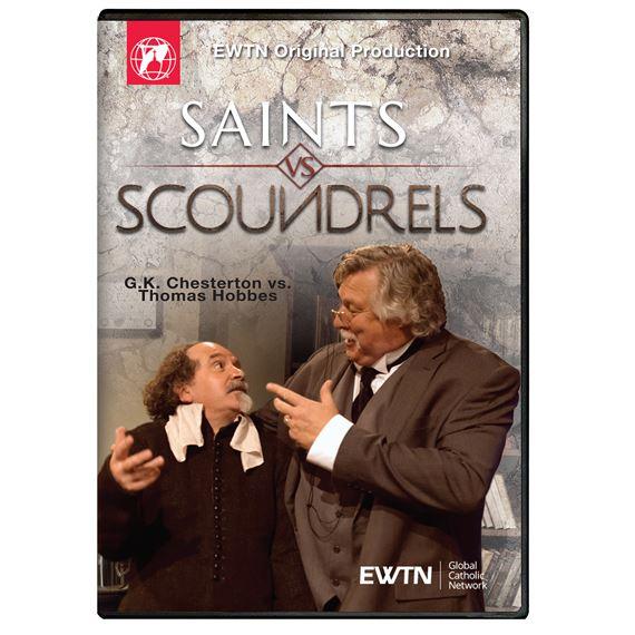 SAINTS VS SCOUNDRELS CHESTERTON VS THOMAS HOBBES