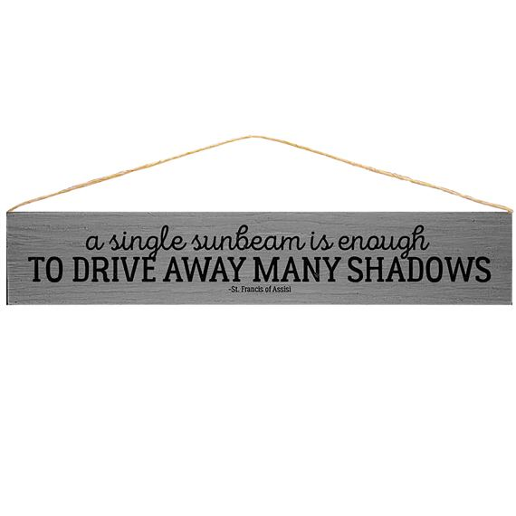 A SINGLE SUNBEAM - ST. FRANCIS QUOTE PLAQUE
