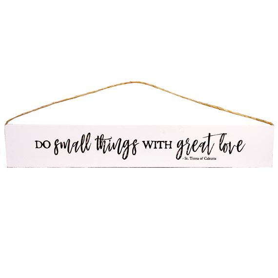 DO SMALL THINGS - ST. TERESA OF CALCUTTA PLAQUE