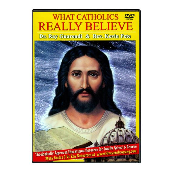 WHAT CATHOLICS REALLY BELIEVE - DVD SET