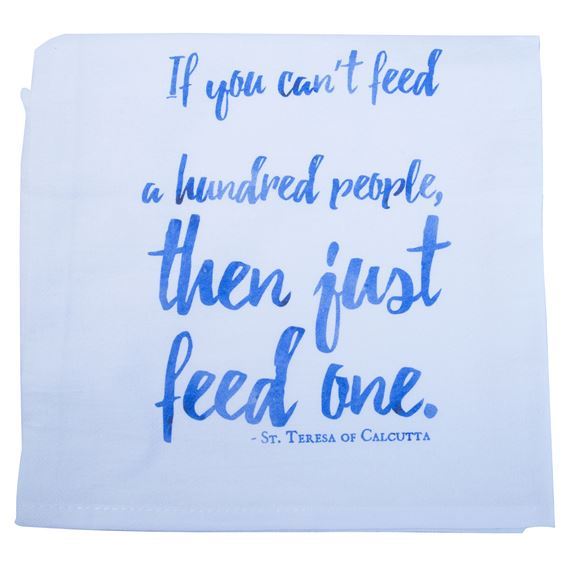 IF YOU CAN'T FEED A HUNDRED - TEA TOWEL