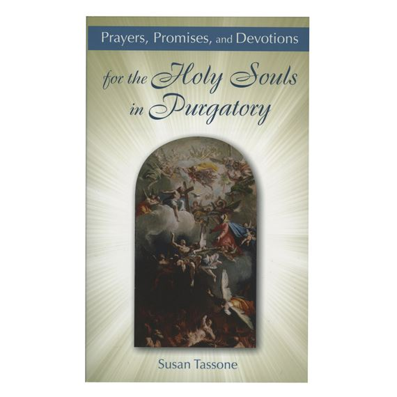 PRAYERS PROMISES & DEVOTIONS FOR THE HOLY SOULS
