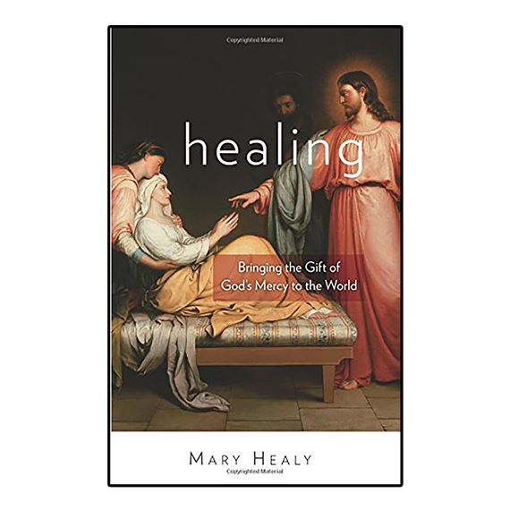 HEALING: BRINGING THE GIFT OF GOD'S MERCY