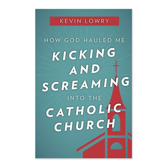 HOW GOD HAULED ME KICKING AND SCREAMING
