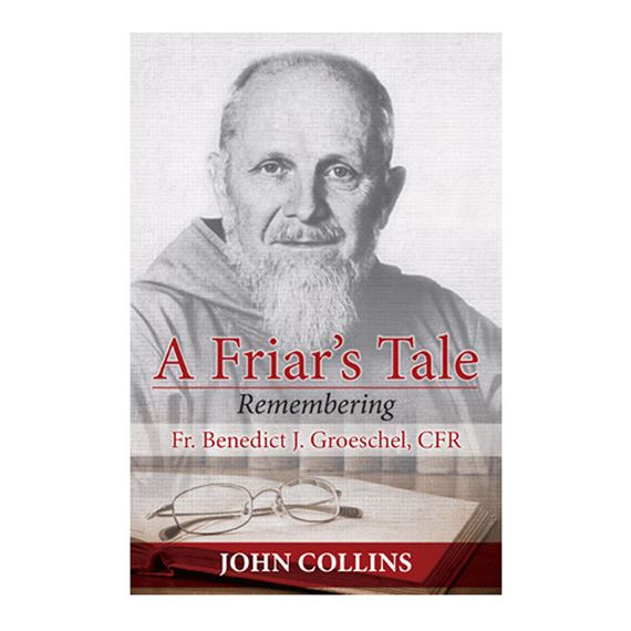 A FRIAR'S TALE - REMEMBERING FR. BENEDICT