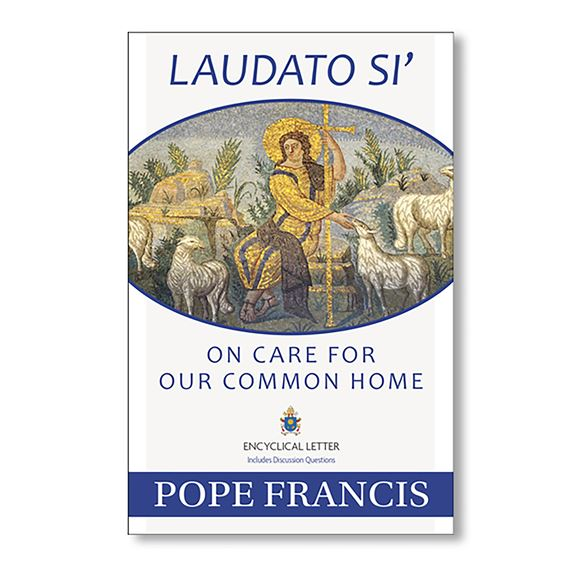 LAUDATO SI' - ON CARE FOR OUR COMMON HOME
