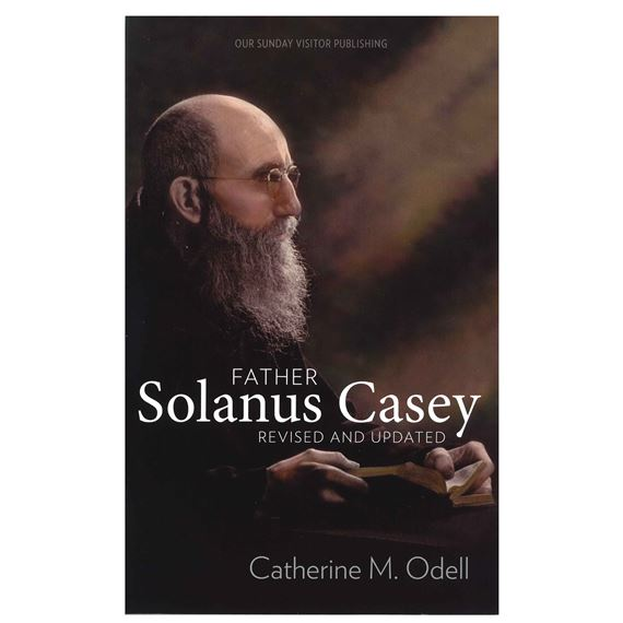 FATHER SOLANUS: THE STORY OF SOLANUS CASEY, OFM.
