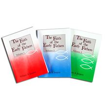 THE FAITH OF THE EARLY FATHERS- 3 BOOK SET