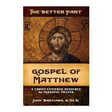 THE BETTER PART: GOSPEL OF MATTHEW