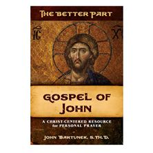 THE BETTER PART: GOSPEL OF JOHN