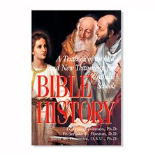 BIBLE HISTORY-TEXTBOOK OF THE OLD and NEW TESTAMENTS
