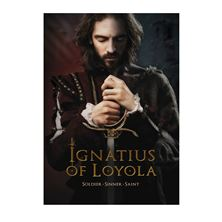 IGNATIUS OF LOYOLA: SOLDIER - SINNER - SAINT (DVD)