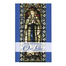 FAVORITE PRAYERS TO OUR LADY - BOOKLET