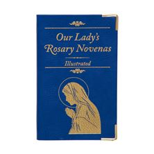 OUR LADY'S ROSARY NOVENAS - ILLUSTRATED