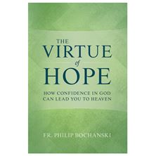 THE VIRTUE OF HOPE