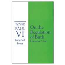 HUMANAE VITAE (ON THE REGULATION OF BIRTH)