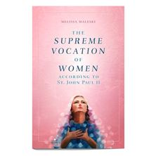 THE SUPREME VOCATION OF WOMEN