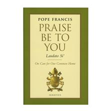 PRAISE BE TO YOU - (LAUDATO SI') - HARDCOVER