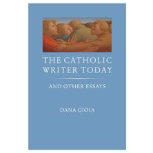 THE CATHOLIC WRITER TODAY: AND OTHER ESSAYS