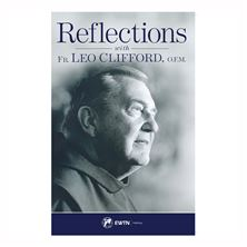 REFLECTIONS WITH FR. LEO CLIFFORD