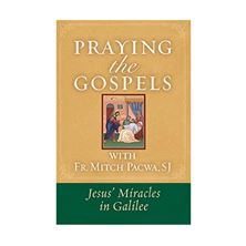 PRAYING THE GOSPELS - JESUS' MIRACLES IN GALILEE