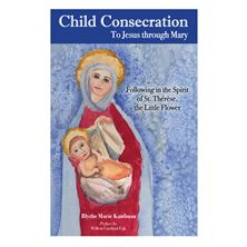 CHILD CONSECRATION: TO JESUS THROUGH MARY