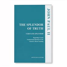 THE SPLENDOR OF TRUTH - VERITATIS SPLENDOR