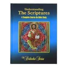UNDERSTANDING THE SCRIPTURES - THE DIDACHE SERIES