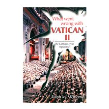 WHAT WENT WRONG WITH VATICAN II