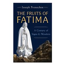 THE FRUITS OF FATIMA