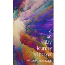 A 40 DAY JOURNEY OF PRAYER FOR YOUR MARRIAGE