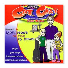 CAT. CHAT: MARY LEADS ME CLOSER TO JESUS - CD