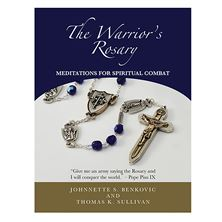THE WARRIOR'S ROSARY MEDITATIONS FOR SPIRITUAL COMBAT
