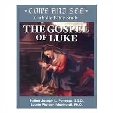 COME AND SEE - GOSPEL OF LUKE