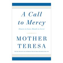 A CALL TO MERCY - MOTHER TERESA