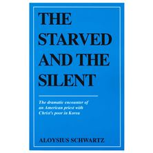 THE STARVED AND THE SILENT