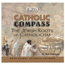 THE JEWISH ROOTS OF CATHOLICISM - CD