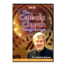 THE CATHOLIC CHURCH THROUGH THE AGES - DVD