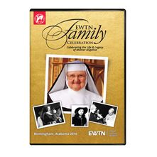 2016 EWTN FAMILY CELEBRATION