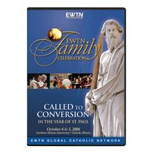 2008 EWTN FAMILY CELEBRATION:CALLED TO CONVERSION