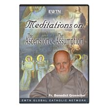 MEDITATIONS ON THE ASCENSION and ASSUMPTION - DVD